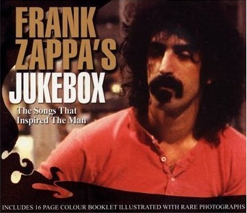 Frank Zappa's Jukebox: The Songs That Inspired The Man